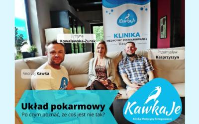 Układ pokarmowy – po czym poznać, że coś jest nie tak? A. Kawka, J. Kowalewska-Żurek, P. Kasprzyszyn