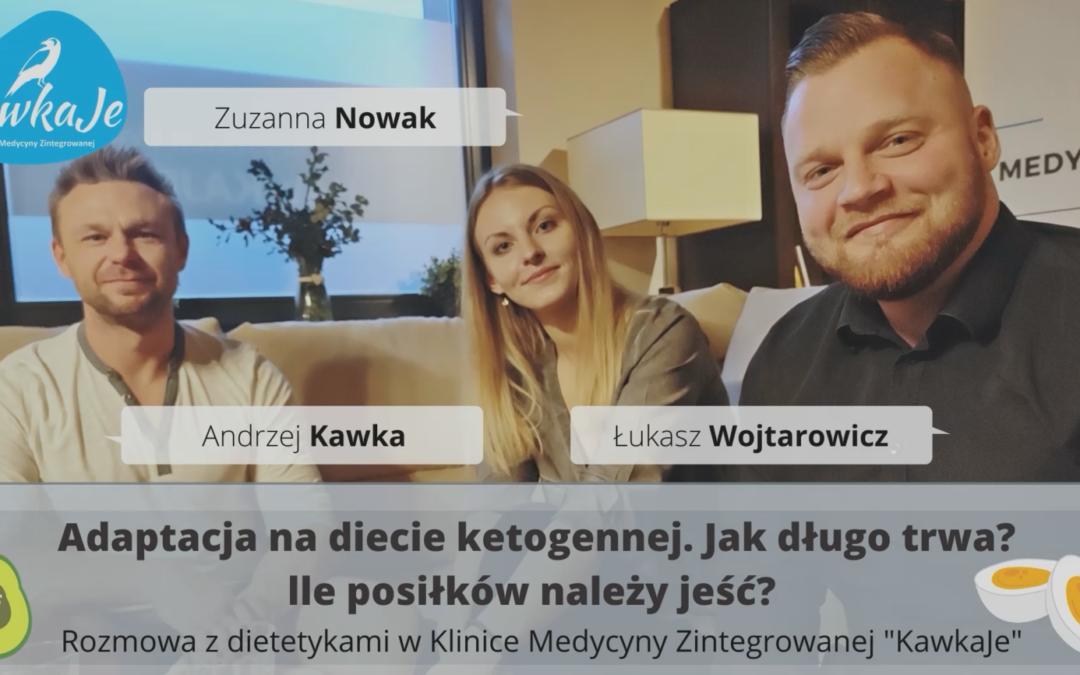 Rozmowa Andrzeja Kawki z dietetykami o diecie keto, przebiegu adaptacji oraz jadłospisach