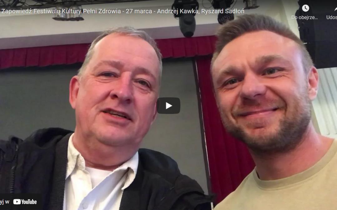 Zapowiedź Festiwalu Kultury Pełni Zdrowia – 27 marca – Andrzej Kawka, Ryszard Sadłoń
