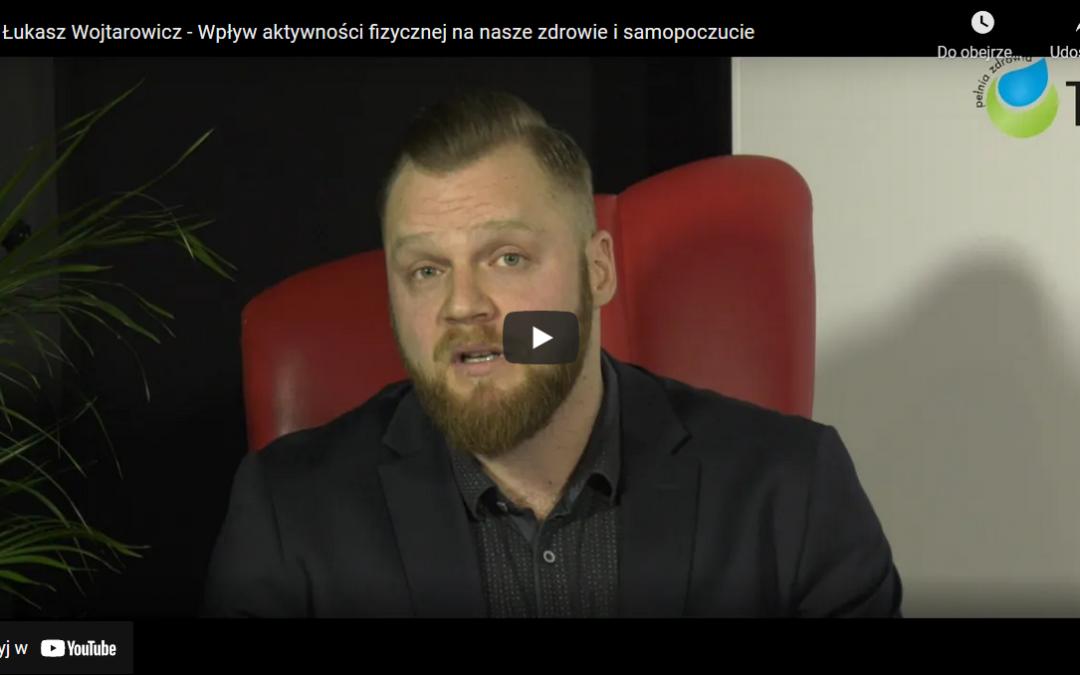 Łukasz Wojtarowicz – Wpływ aktywności fizycznej na nasze zdrowie i samopoczucie