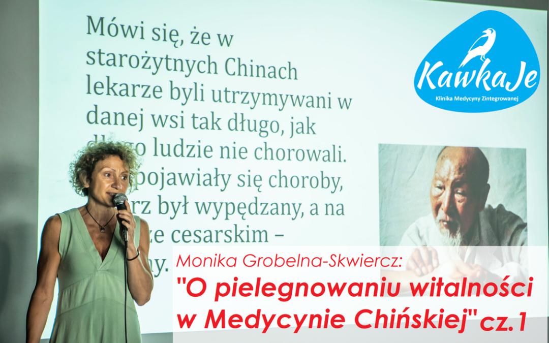O pielęgnowaniu witalności w Medycynie Chińskiej cz. 1 – Monika Grobelna-Skwiercz [WYKŁAD]