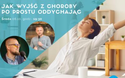 Jak wyjść z choroby po prostu oddychając – A. Kawka, P. Kasprzyszyn [LIVE]