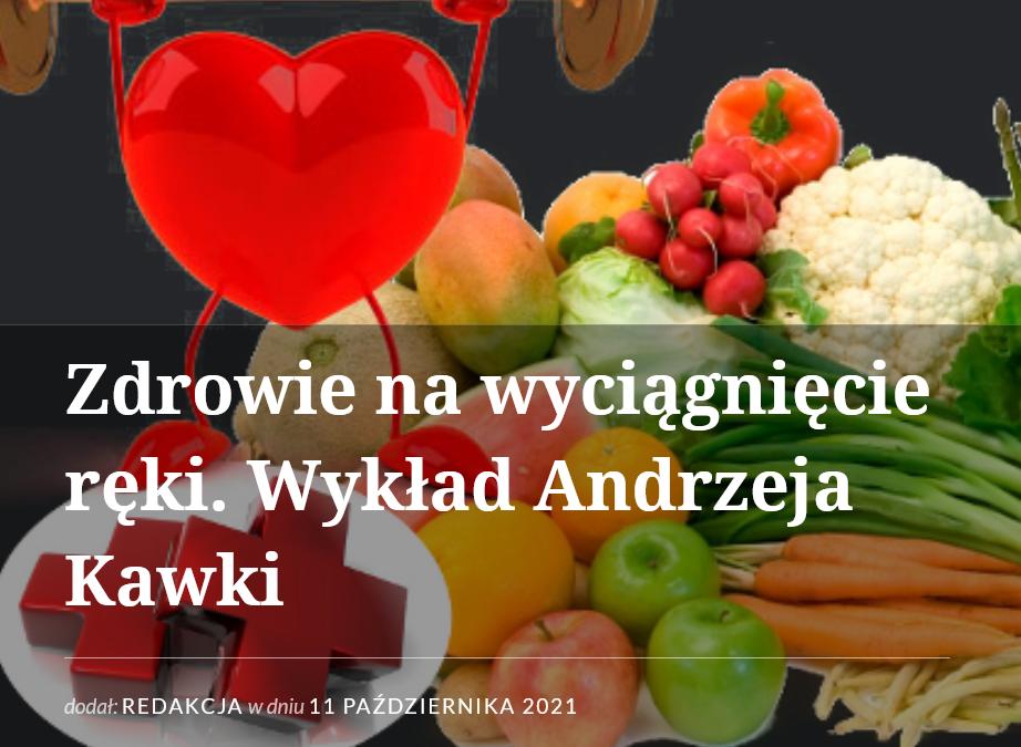 """""""Zdrowie na wyciągnięcie ręki"""" – Andrzej Kawka [WYDARZENIE]"""